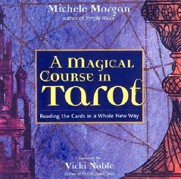 Bild på A Magical Course in Tarot: Reading the Cards in a Whole New Way