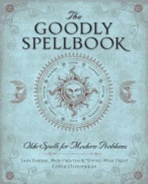 Bild på Goodly spellbook - olde spells for modern problems