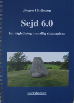 Bild på Sejd 6.0 - En vägledning i nordlig shamanism